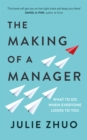 The Making of a Manager : What to Do When Everyone Looks to You - eBook