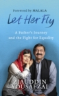 Let Her Fly : A Father's Journey and the Fight for Equality - Book