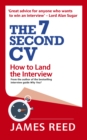 The 7 Second CV : How to Land the Interview - Book