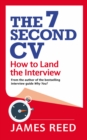 The 7 Second CV : How to Land the Interview - eBook