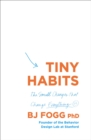 Tiny Habits : The Small Changes That Change Everything - Book