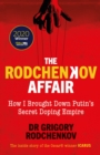 The Rodchenkov Affair : How I Brought Down Putin's Secret Doping Empire - Book