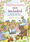 Instructions Not Included : One Mum, Three Boys and a Very Steep Learning Curve - Book
