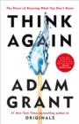 Think Again : The Power of Knowing What You Don't Know - eBook