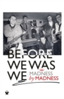 Before We Was We : Madness by Madness - Book