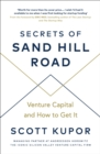 Secrets of Sand Hill Road : Venture Capital and How to Get It - eBook