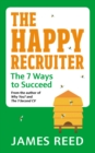 The Happy Recruiter : The 7 Ways to Succeed - Book