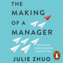 The Making of a Manager : What to Do When Everyone Looks to You - eAudiobook