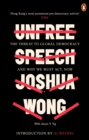 Unfree Speech : The Threat to Global Democracy and Why We Must Act, Now - Book