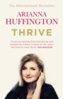 Thrive : The Third Metric to Redefining Success and Creating a Happier Life - Book