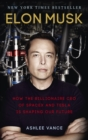 Elon Musk : How the Billionaire CEO of SpaceX and Tesla is Shaping our Future - Book