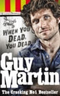 Guy Martin: When You Dead, You Dead - Book