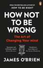 How Not To Be Wrong : The Art of Changing Your Mind - eBook