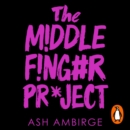 The Middle Finger Project : Trash Your Imposter Syndrome and Live the Unf*ckwithable Life You Deserve - eAudiobook