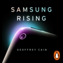 Samsung Rising : Inside the secretive company conquering Tech - eAudiobook