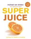 Superjuice : Juicing for Health and Healing - Book