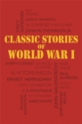 Classic Stories of World War I - Book