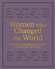 Women who Changed the World : The most remarkable women of the last 100 years - Book