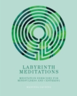 Labyrinth Meditations : Labyrinths for Mindfulness, Meditation and Centering - eBook