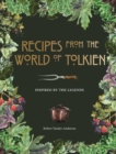 Recipes from the World of Tolkien : Inspired by the Legends