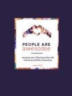 People Are Awesome : A Collection of Uplifting and Inspiring Stories That Will Restore Your Faith in Humanity - eBook