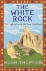 The White Rock : An Exploration of the Inca Heartland - Book