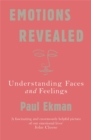 Emotions Revealed : Understanding Faces and Feelings - Book