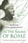 In the Name of Rome : The Men Who Won the Roman Empire - Book