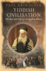 Yiddish Civilisation : The Rise and Fall of a Forgotten Nation - Book