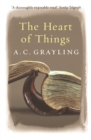 The Heart of Things : Applying Philosophy to the 21st Century - Book