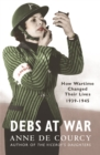 Debs at War : 1939-1945 - Book