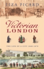 Victorian London : The Life of a City 1840-1870 - Book