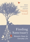 Finding Sanctuary : Monastic Steps for Everyday Life - Book