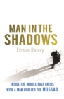 Man in the Shadows : Inside the Middle East Crisis with a Man who Led the Mossad - Book