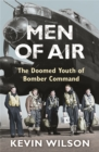 Men Of Air : The Doomed Youth Of Bomber Command - Book