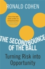 The Second Bounce Of The Ball : Turning Risk Into Opportunity - Book