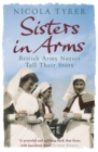 Sisters In Arms : British Army Nurses Tell Their Story - Book