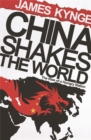 China Shakes The World : The Rise of a Hungry Nation - Book
