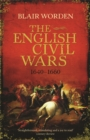 The English Civil Wars : 1640-1660 - Book