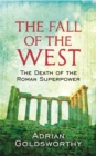 The Fall Of The West : The Death Of The Roman Superpower - Book