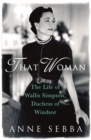 That Woman : The Life of Wallis Simpson, Duchess of Windsor - Book