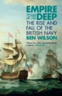 Empire of the Deep : The Rise and Fall of the British Navy - Book