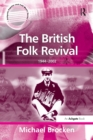 The British Folk Revival : 1944-2002 - Book