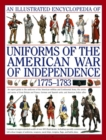 Illustrated Encyclopedia of Uniforms of the American War of Independence - Book