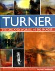 Turner: His Life & Works In 500 Images - Book