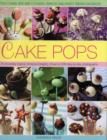 Cake Pops & Sticks : Little Cakes, Bite-sized Cookies, Sweets and Party Treats on Sticks : 70 Irresistibly Original Bite-sized Delights, Shown in 200 Step-by-step Photographs - Book