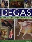 Degas: His Life and Works in 500 Images - Book
