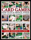 Card Games : How to Play Bridge, Poker and Over 200 Family Games - Book