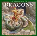 An Anthology of Dragons : An Illustrated Collection of Verse and Prose - Book