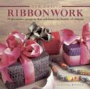 New Crafts: Ribbonwork : 25 Decorative Projects That Celebrate the Beauty of Ribbonwork - Book